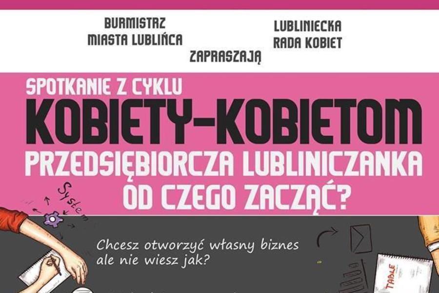 Przedsiębiorcza Lubliniczanka - od czego zacząć?